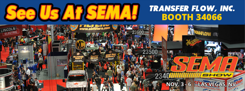 See Us At SEMA! Transfer Flow, Inc. Booth 34066