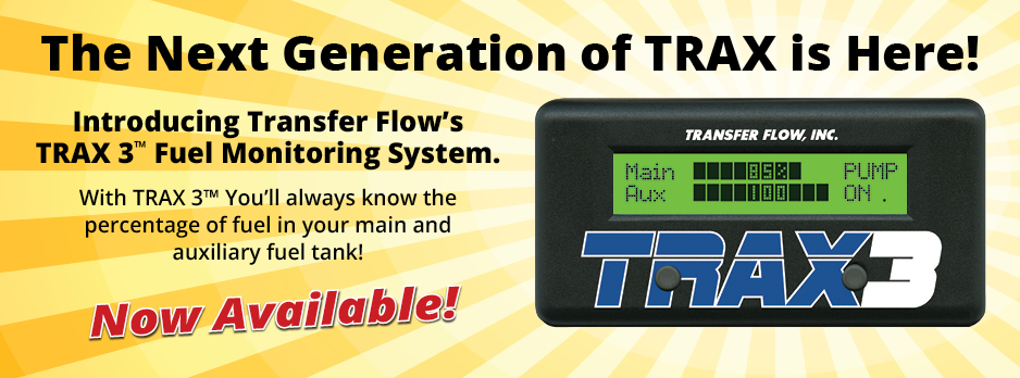The Next Generation of TRAX is Coming! Introducing Tranfer Flow's TRAX 3 Fuel Monitoring System.