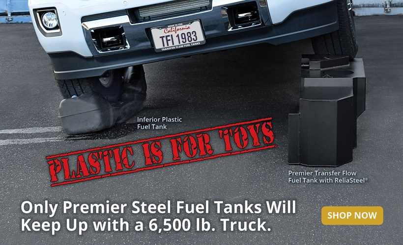 plastic-is-for-toys-premier-steel-fuel-tanks-are-for-trucks